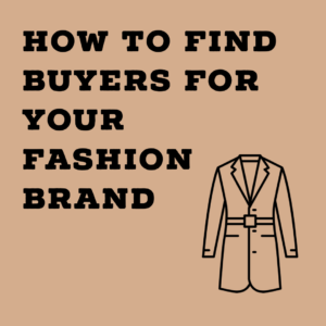 How to find buyers for your fashion brand