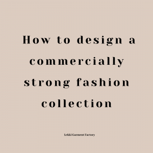 How to design a commercially strong fashion collection